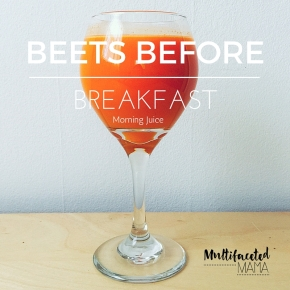 Beets Before Breakfast a Mellow Morning Juice Recipe