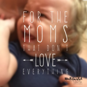 Moms who don't love everything about parenting