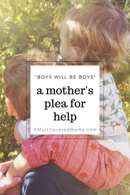 Raising boys. Boys will be boys.