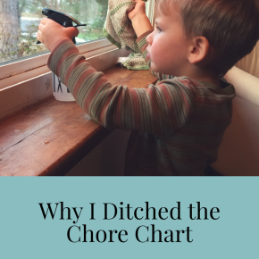 Why I Ditched The Chore Chart — But Not the Chores
